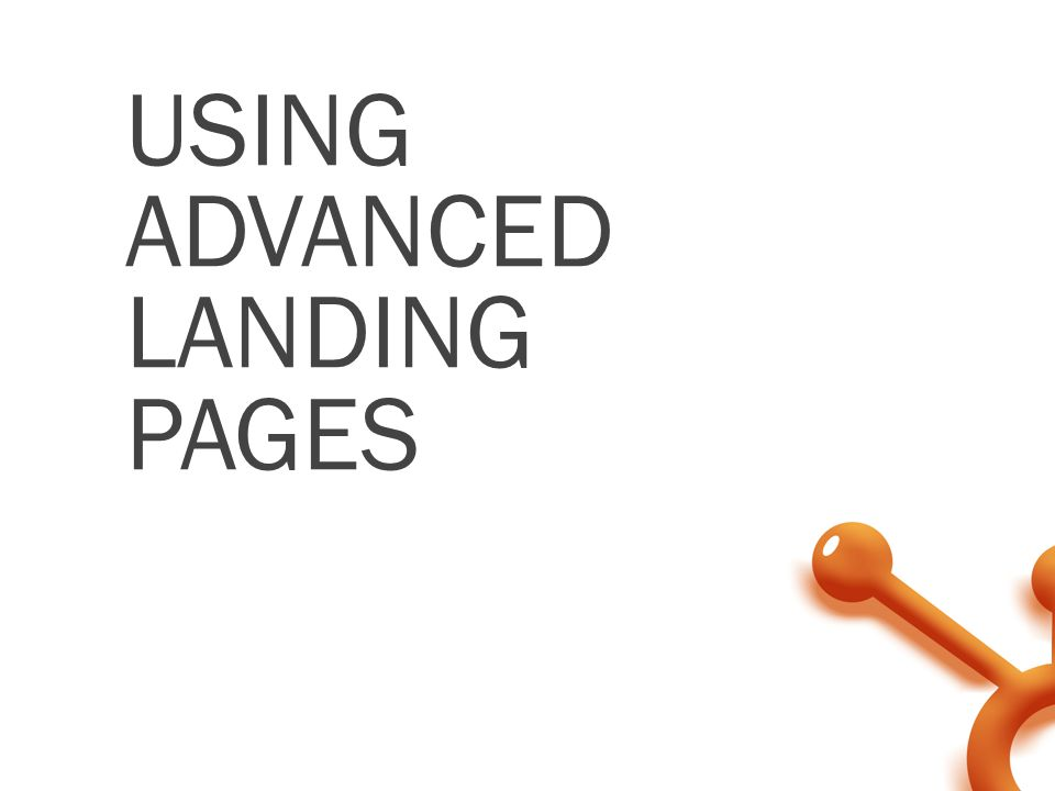 USING ADVANCED LANDING PAGES