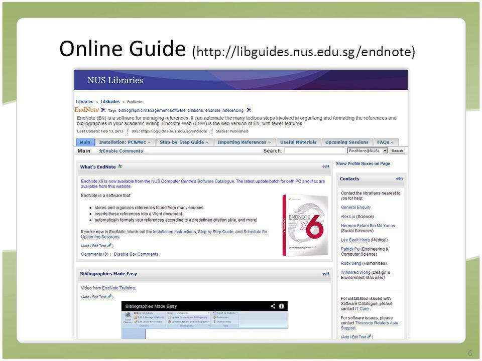 6 Online Guide (http://libguides.nus.edu.sg/endnote)