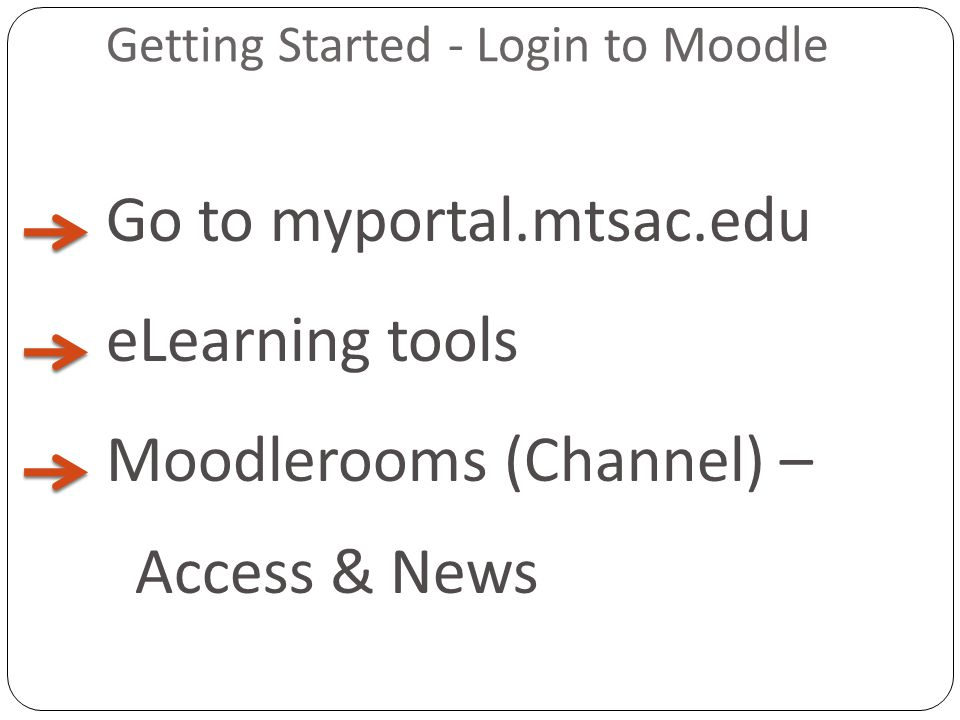 Getting Started - Home Site-wide Announcements Select a course Go to My Home