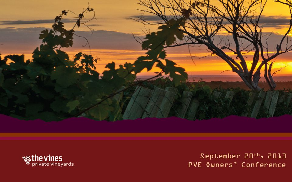 September 20 th, 2013 PVE Owners' Conference
