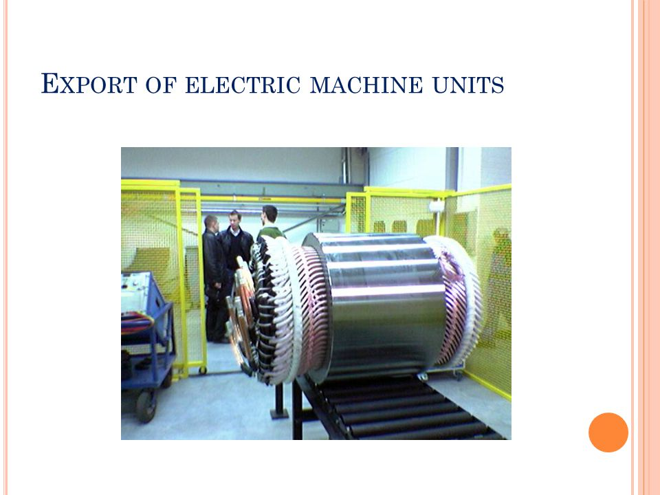 E XPORT OF ELECTRIC MACHINE UNITS