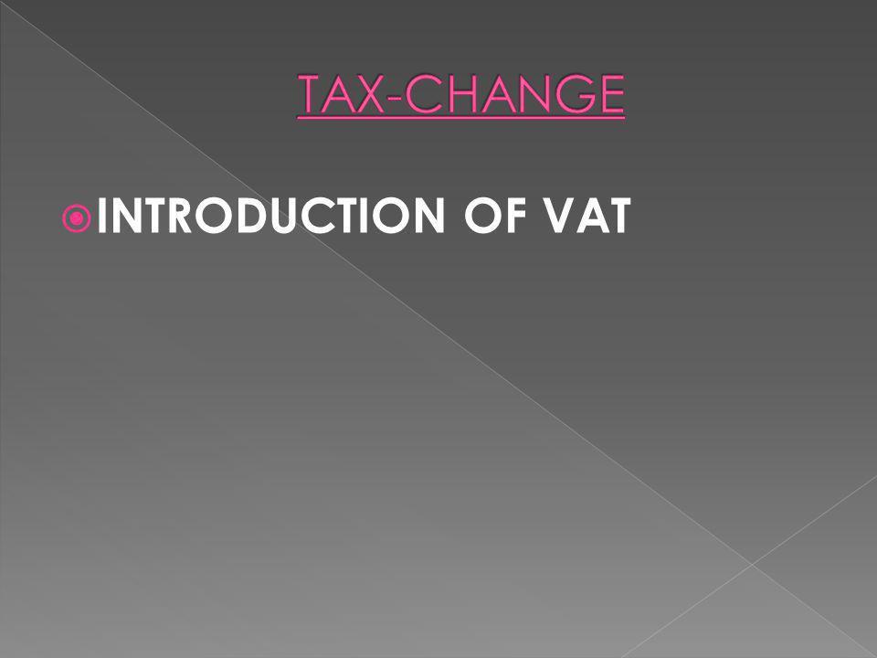  INTRODUCTION OF VAT