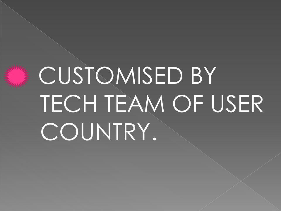 CUSTOMISED BY TECH TEAM OF USER COUNTRY.