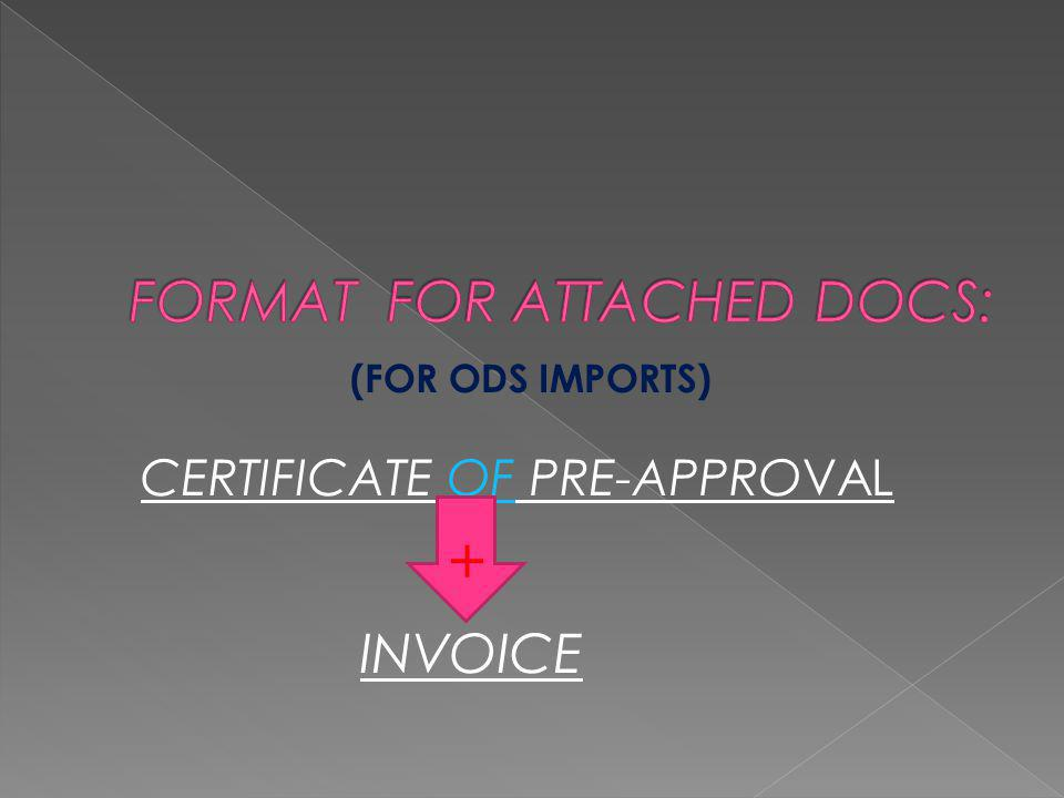 (FOR ODS IMPORTS) CERTIFICATE OF PRE-APPROVALOF INVOICE +