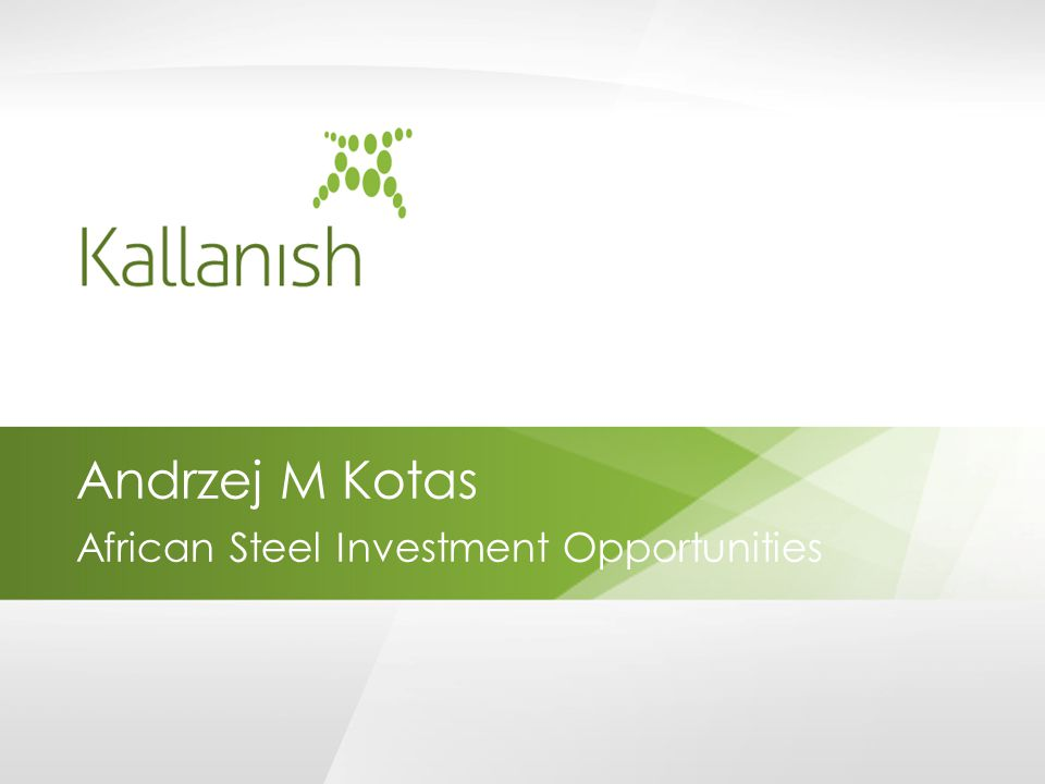Andrzej M Kotas African Steel Investment Opportunities
