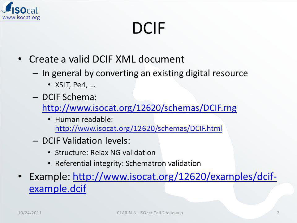www.isocat.org DCIF Validation Scenario in oXygen 10/24/20113CLARIN-NL ISOcat Call 2 followup