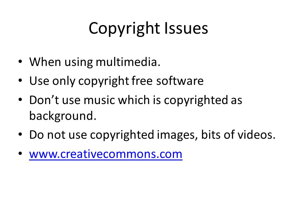 Copyright Issues When using multimedia.