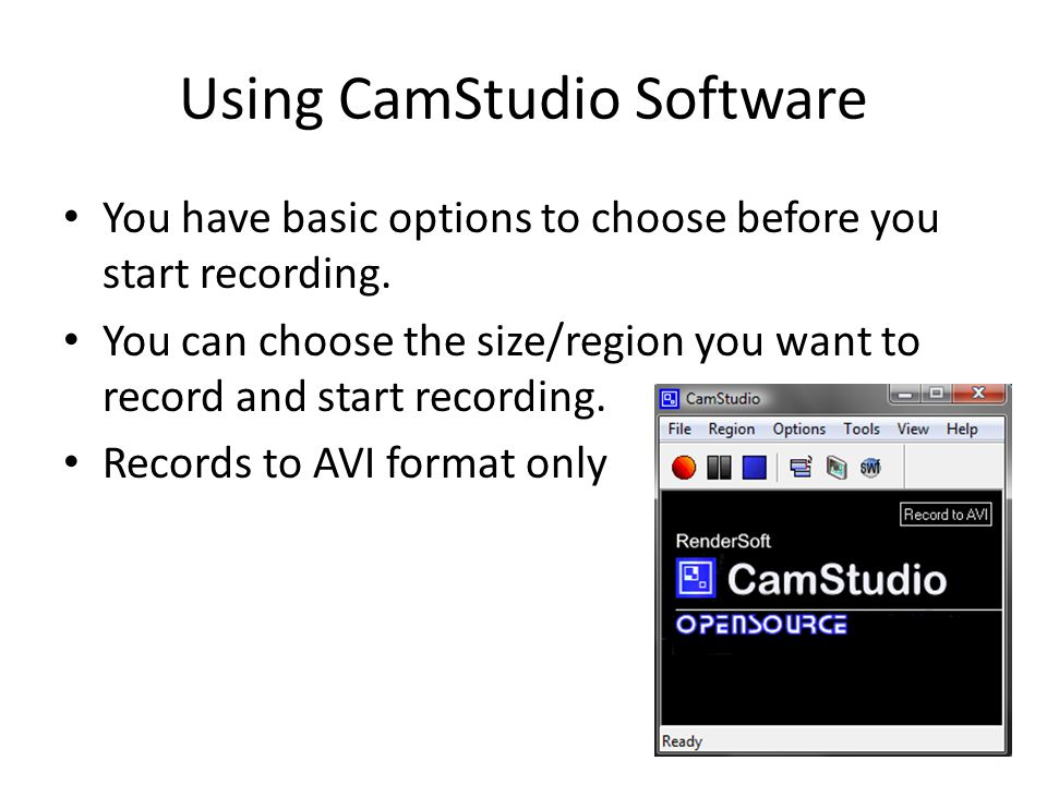 Using CamStudio Software You have basic options to choose before you start recording.
