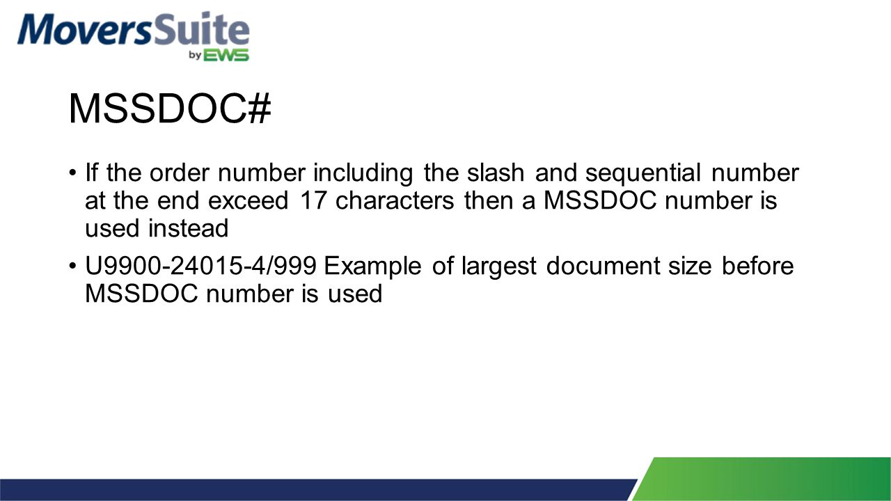 MSSDOC# If the order number including the slash and sequential number at the end exceed 17 characters then a MSSDOC number is used instead U9900-24015