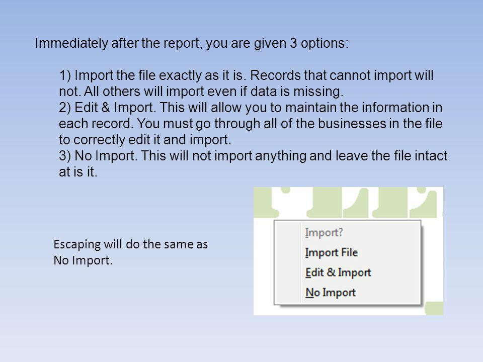 Immediately after the report, you are given 3 options: 1) Import the file exactly as it is.