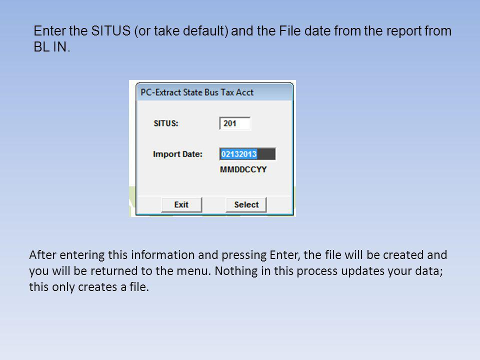 Enter the SITUS (or take default) and the File date from the report from BL IN.
