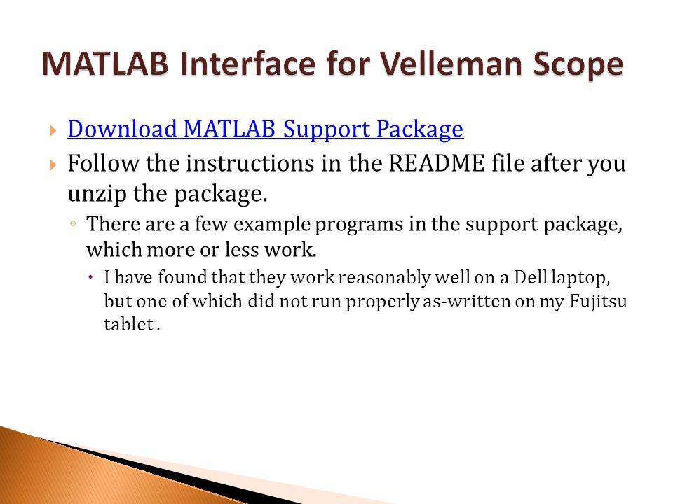  Download MATLAB Support Package Download MATLAB Support Package  Follow the instructions in the README file after you unzip the package.