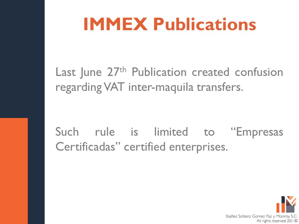 Título de la presentación Fecha IMMEX Publications Last June 27 th Publication created confusion regarding VAT inter-maquila transfers.