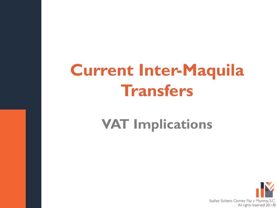Título de la presentación Fecha Current Inter-Maquila Transfers VAT Implications