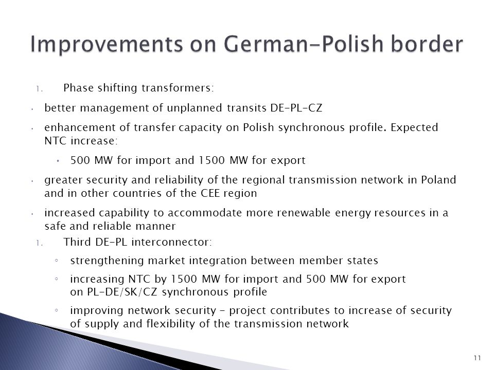 1. Phase shifting transformers: better management of unplanned transits DE-PL-CZ enhancement of transfer capacity on Polish synchronous profile. Expec