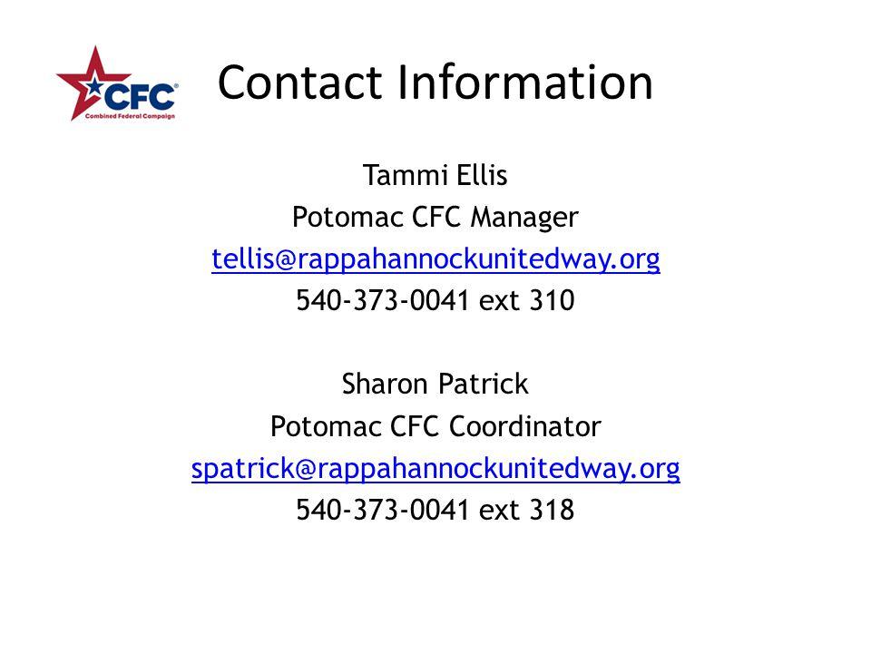 Contact Information Tammi Ellis Potomac CFC Manager tellis@rappahannockunitedway.org 540-373-0041 ext 310 Sharon Patrick Potomac CFC Coordinator spatrick@rappahannockunitedway.org 540-373-0041 ext 318