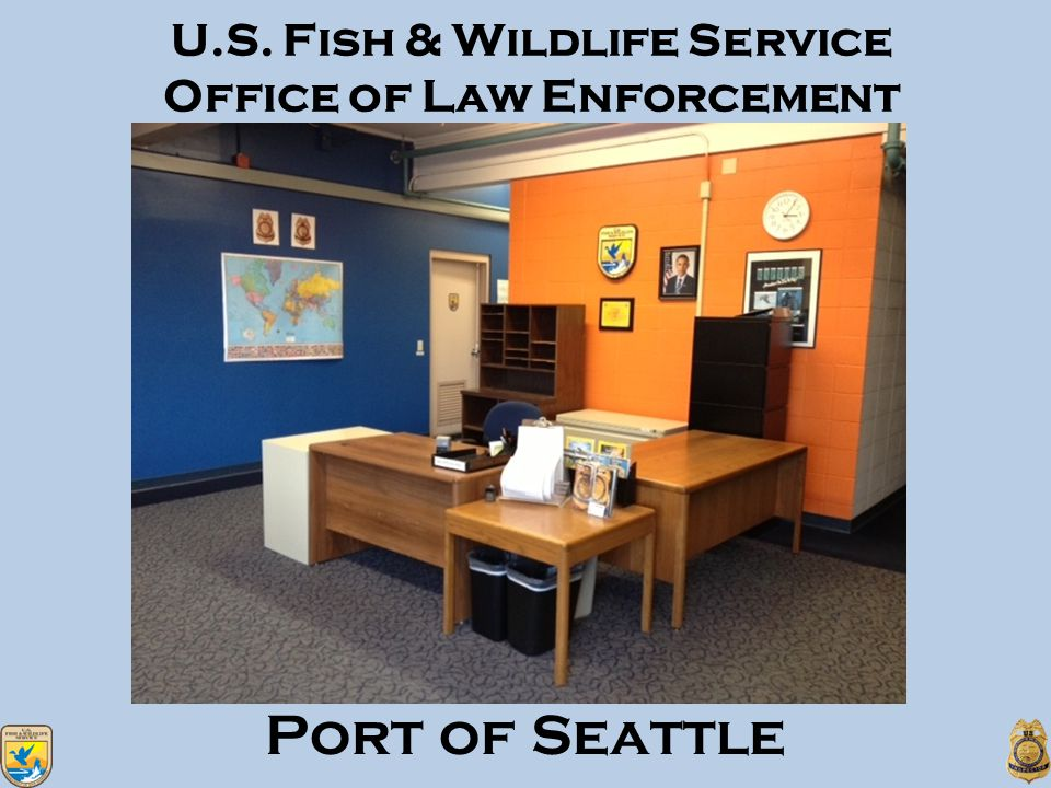 U.S. Fish & Wildlife Service Office of Law Enforcement Port of Seattle