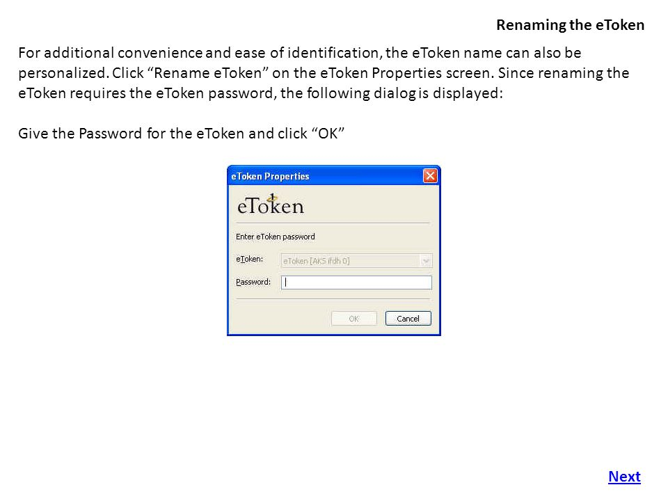 Importing the certificate into eToken A dialog box will be shown for accessing the private key.