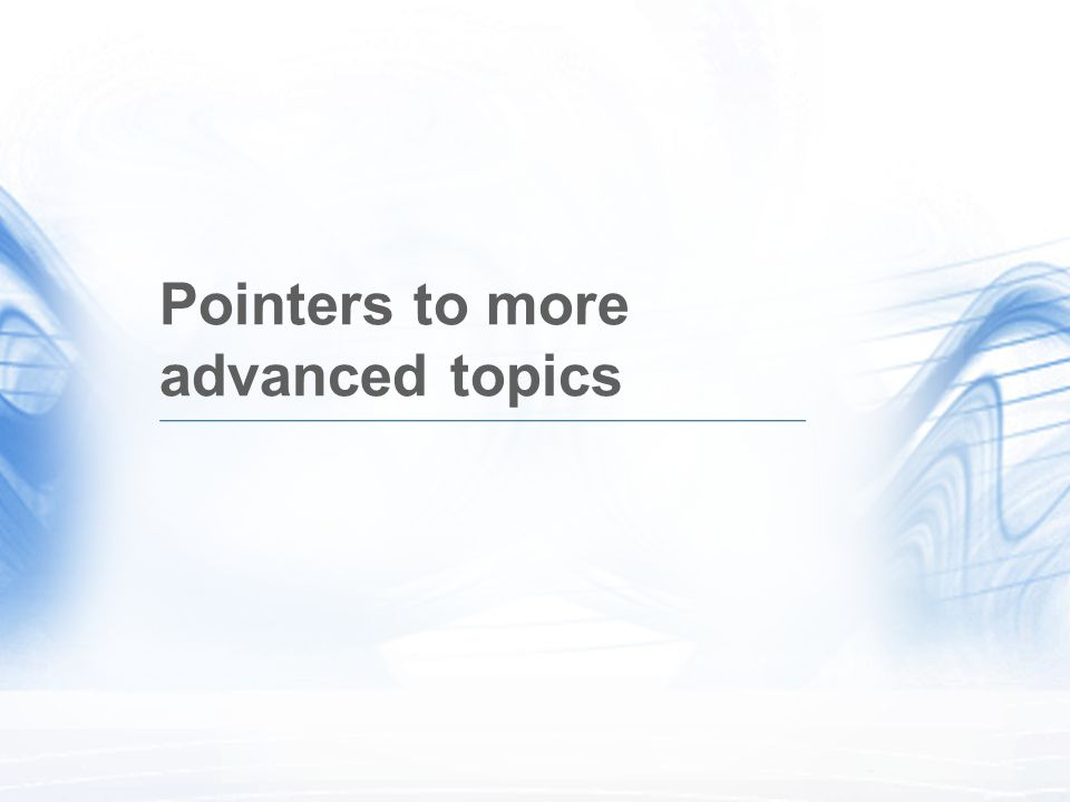 Pointers to more advanced topics