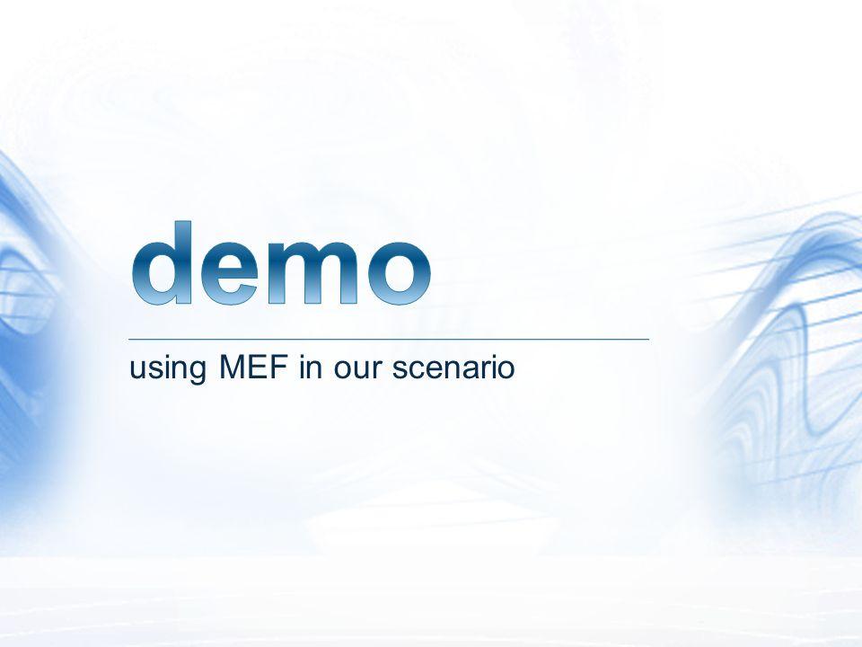 using MEF in our scenario