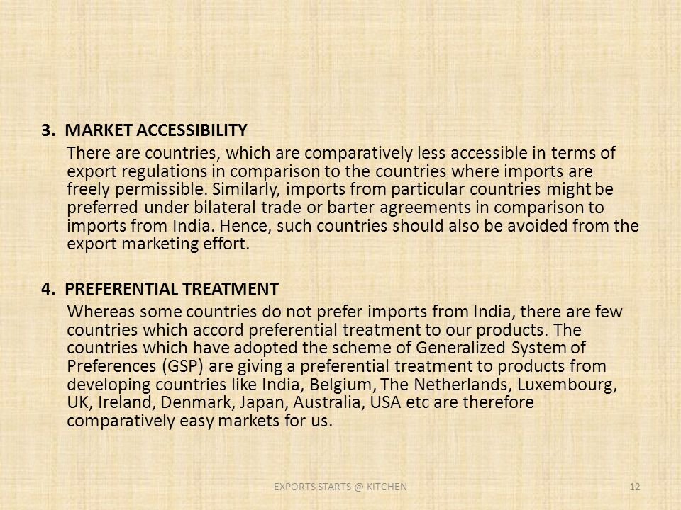 3. MARKET ACCESSIBILITY There are countries, which are comparatively less accessible in terms of export regulations in comparison to the countries whe