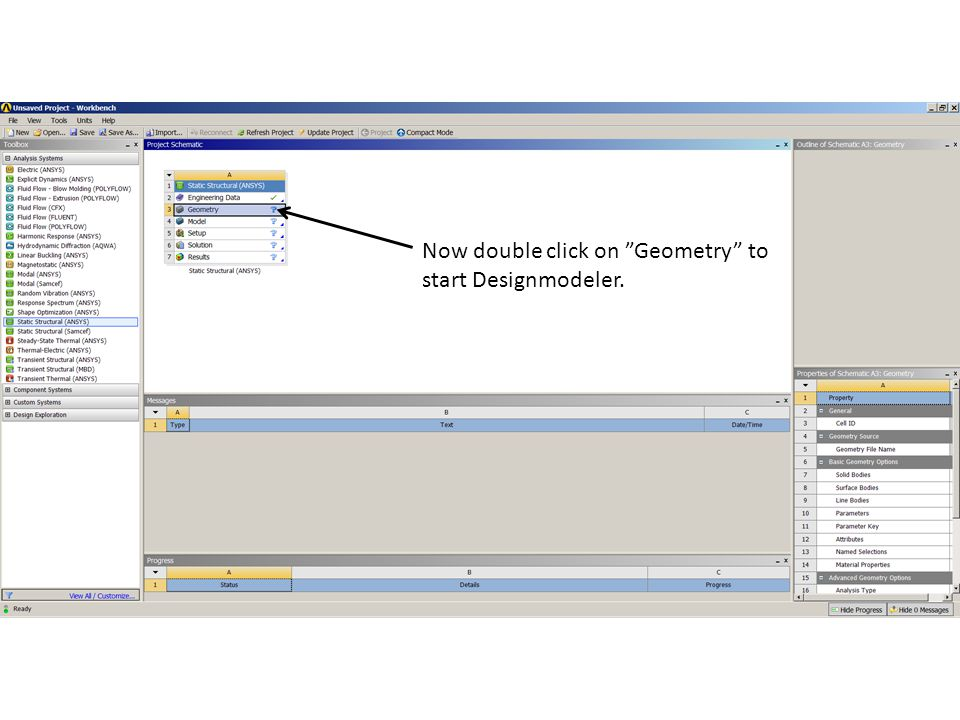 Now double click on Geometry to start Designmodeler.