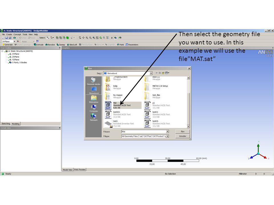 """Then select the geometry file you want to use. In this example we will use the file""""MAT.sat"""""""