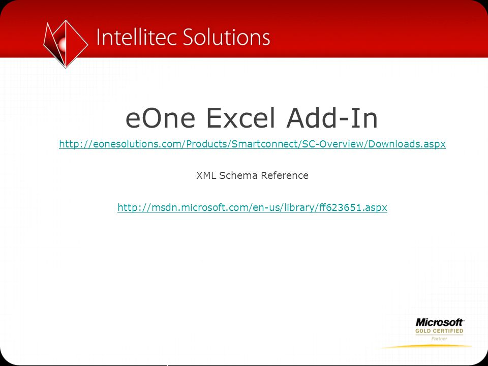 eOne Excel Add-In http://eonesolutions.com/Products/Smartconnect/SC-Overview/Downloads.aspx XML Schema Reference http://msdn.microsoft.com/en-us/libra