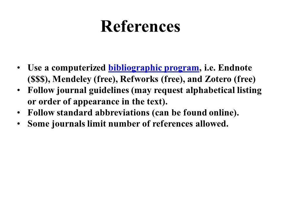 References Use a computerized bibliographic program, i.e.