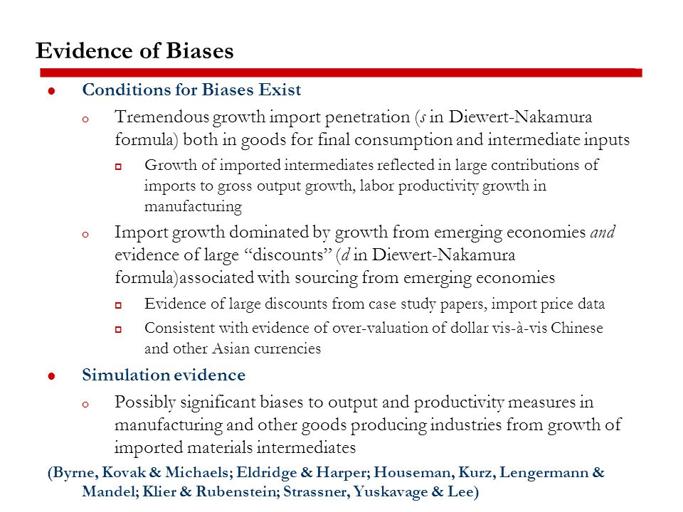 Evidence of Biases: Unexpected Patterns in Price Indexes Source: Reinsdorf and Yuskavage, 2010 Widely believed that growth import share driven by lower prices & imports dampening domestic inflation (Greenspan) If lower prices captured in indexes, then import price indexes should be rising more slowly than domestic price indexes.
