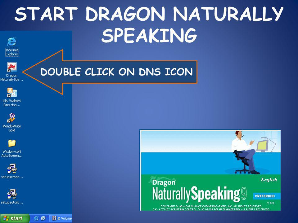 START DRAGON NATURALLY SPEAKING DOUBLE CLICK ON DNS ICON