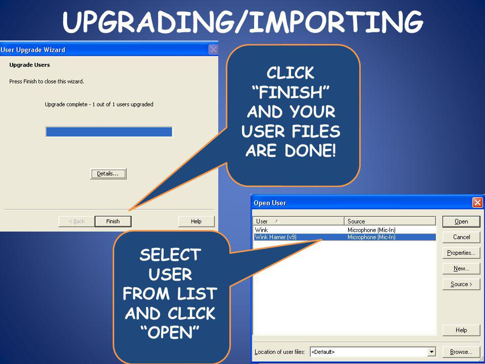UPGRADING/IMPORTING CLICK FINISH AND YOUR USER FILES ARE DONE.