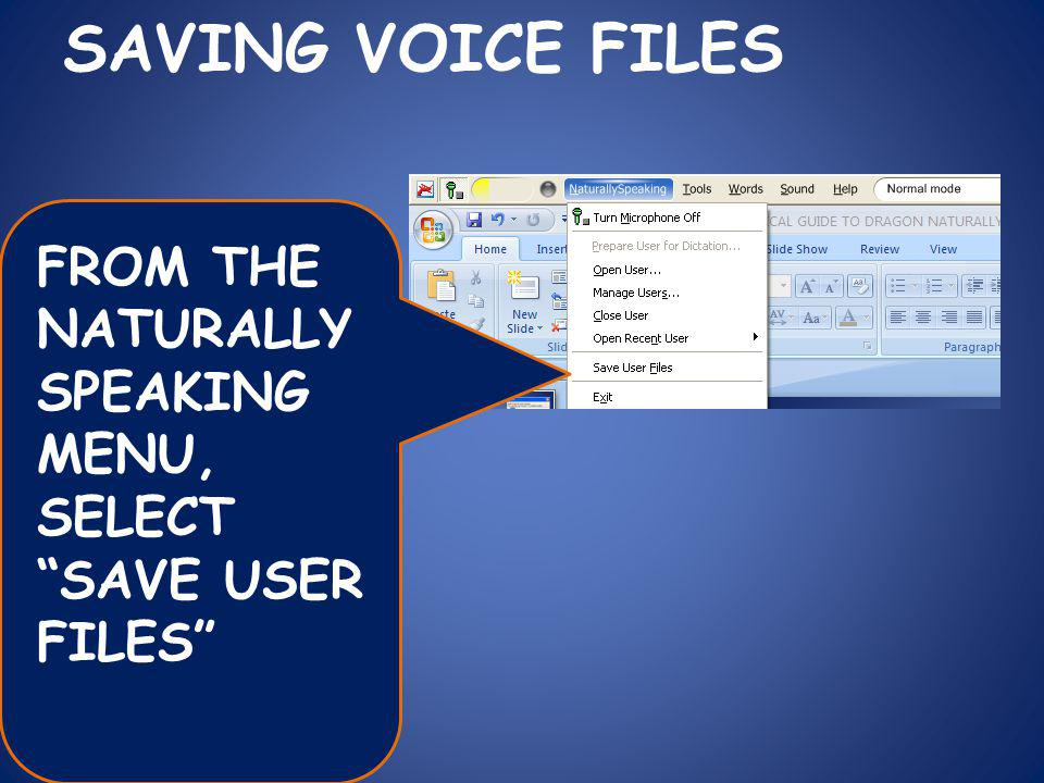 SAVING VOICE FILES FROM THE NATURALLY SPEAKING MENU, SELECT SAVE USER FILES