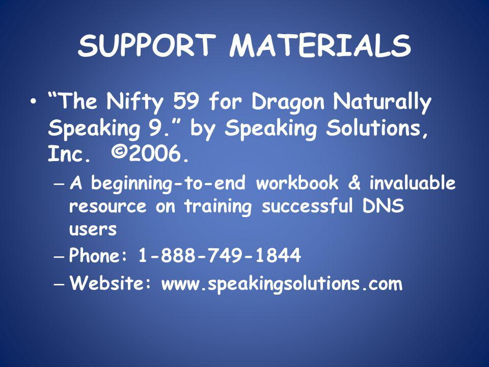 SUPPORT MATERIALS The Nifty 59 for Dragon Naturally Speaking 9. by Speaking Solutions, Inc.