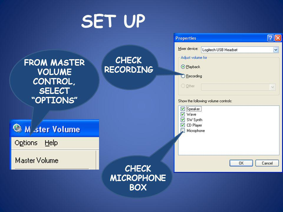 SET UP FROM MASTER VOLUME CONTROL, SELECT OPTIONS CHECK MICROPHONE BOX CHECK RECORDING