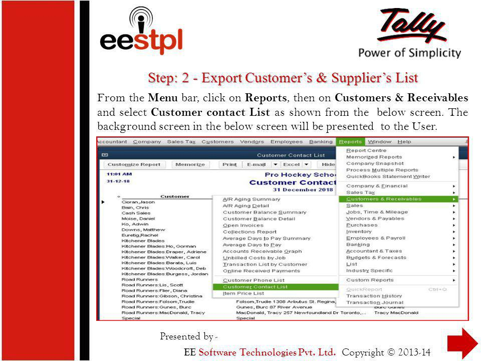 Step: 2 - Export Customer's & Supplier's List From the Menu bar, click on Reports, then on Customers & Receivables and select Customer contact List as shown from the below screen.