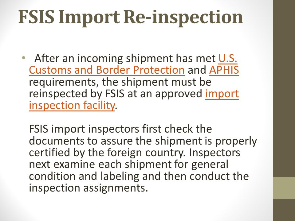 FSIS Import Re-inspection After an incoming shipment has met U.S.