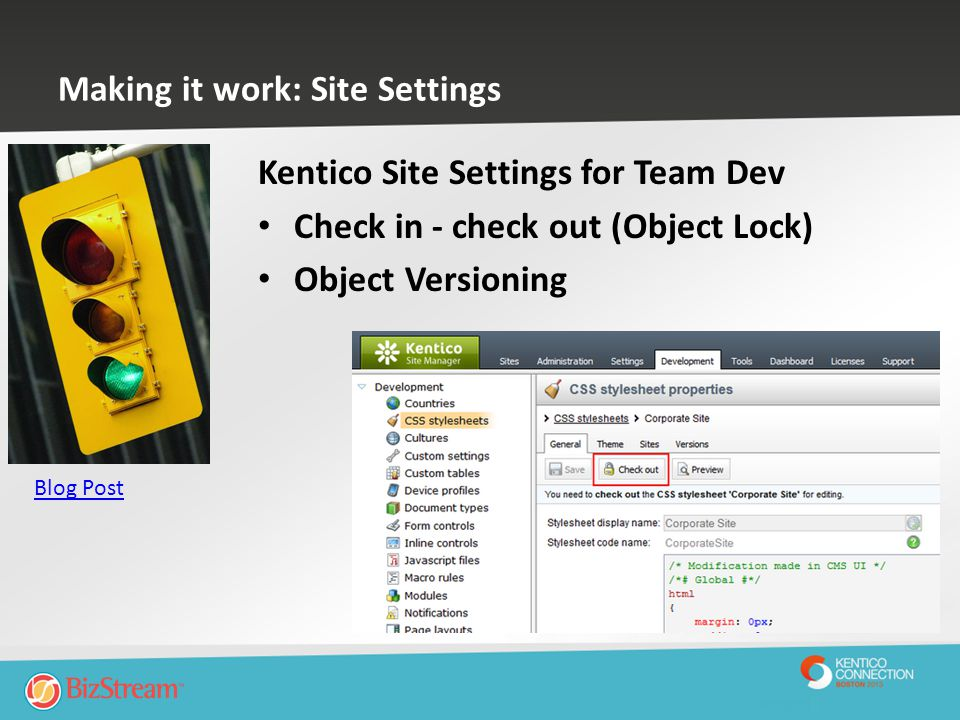 Making it work: Site Settings Kentico Site Settings for Team Dev Check in - check out (Object Lock) Object Versioning Blog Post