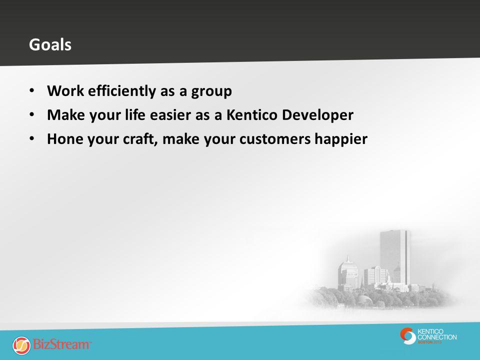 QA / Test Server Code Kentico CMS SQL DB Dev 2 Dev 1 QA 1 QA / Test can see changes faster