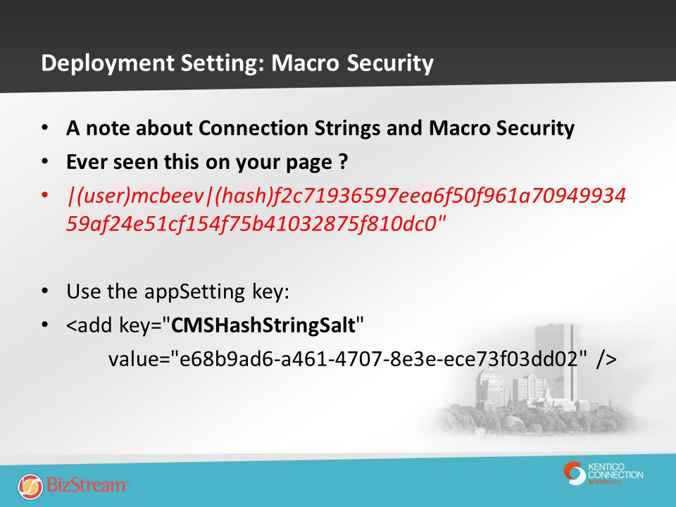 Deployment Setting: Macro Security A note about Connection Strings and Macro Security Ever seen this on your page ? |(user)mcbeev|(hash)f2c71936597eea