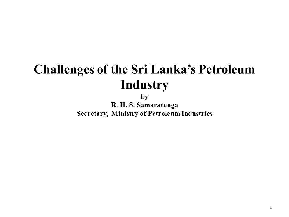 Challenges of the Sri Lanka's Petroleum Industry by R.