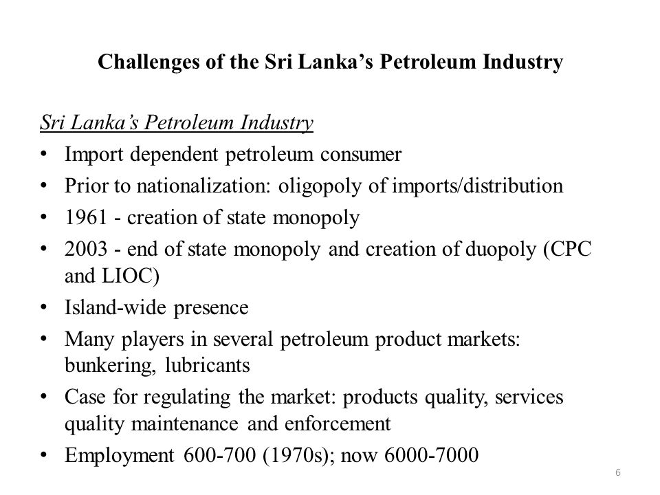 Challenges of the Sri Lanka's Petroleum Industry Current tension in the Middle East/supply uncertainties gulf region: 20% of global petroleum exports 30% LNG exports Diversification of sources of supply - crude oil (technological issues) 27