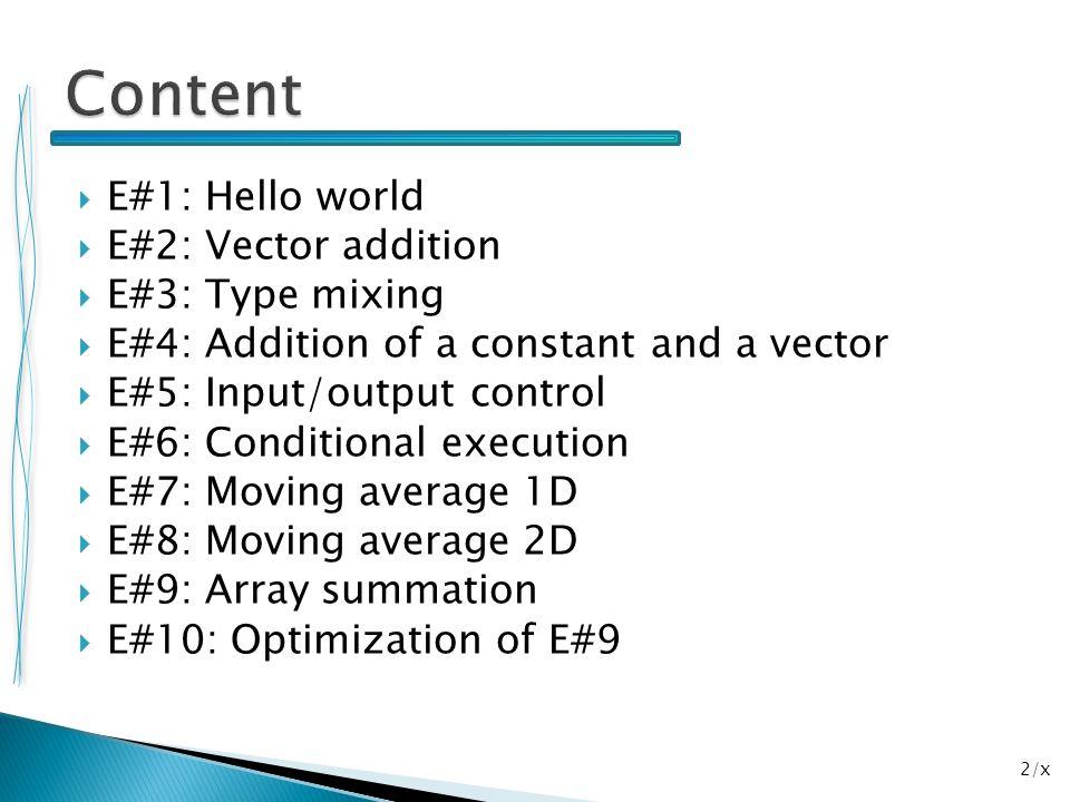 2/x  E#1: Hello world  E#2: Vector addition  E#3: Type mixing  E#4: Addition of a constant and a vector  E#5: Input/output control  E#6: Conditi