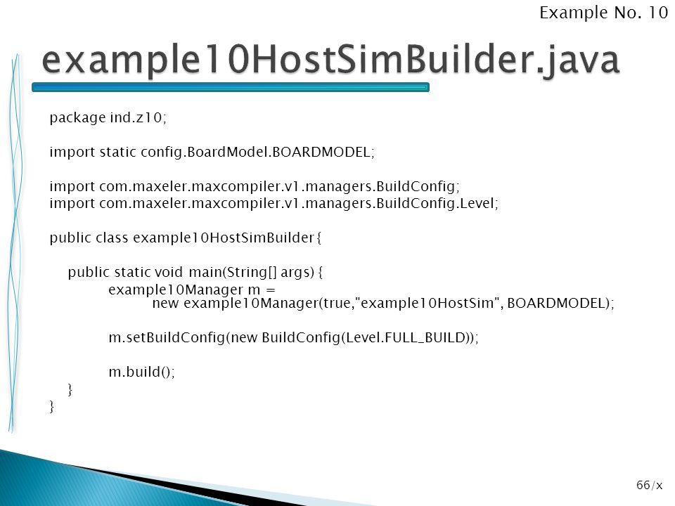 66/x package ind.z10; import static config.BoardModel.BOARDMODEL; import com.maxeler.maxcompiler.v1.managers.BuildConfig; import com.maxeler.maxcompil