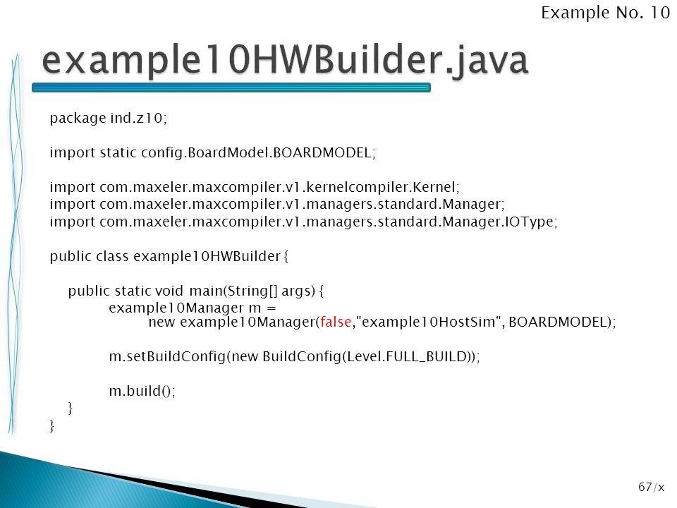 67/x package ind.z10; import static config.BoardModel.BOARDMODEL; import com.maxeler.maxcompiler.v1.kernelcompiler.Kernel; import com.maxeler.maxcompi
