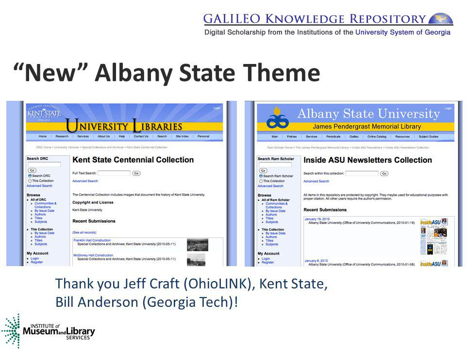 Thank you Jeff Craft (OhioLINK), Kent State, Bill Anderson (Georgia Tech)! New Albany State Theme
