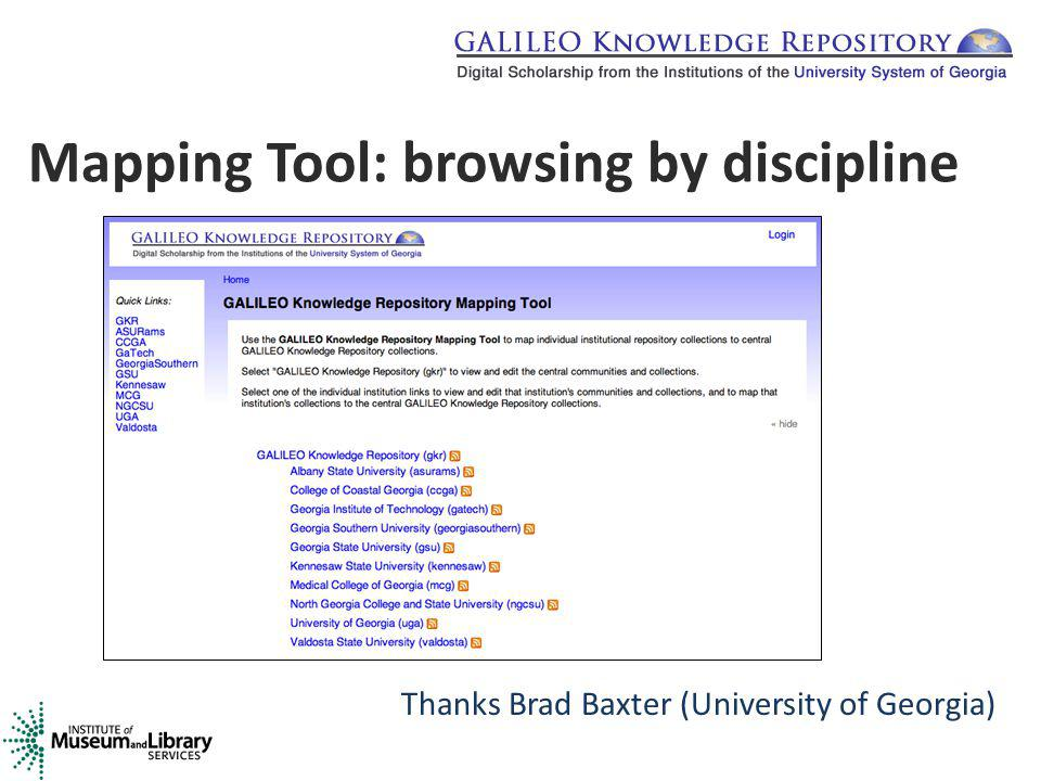 Thanks Brad Baxter (University of Georgia) Mapping Tool: browsing by discipline
