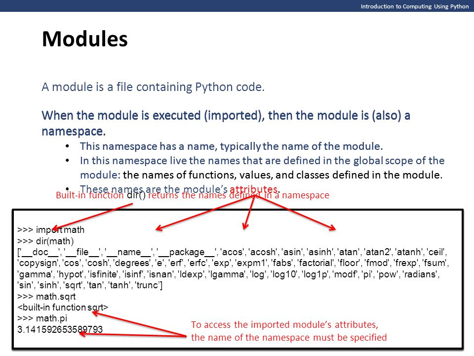 >>> import math >>> >>> import math >>> >>> import math >>> dir(math) ['__doc__', '__file__', '__name__', '__package__', 'acos', 'acosh', 'asin', 'asi