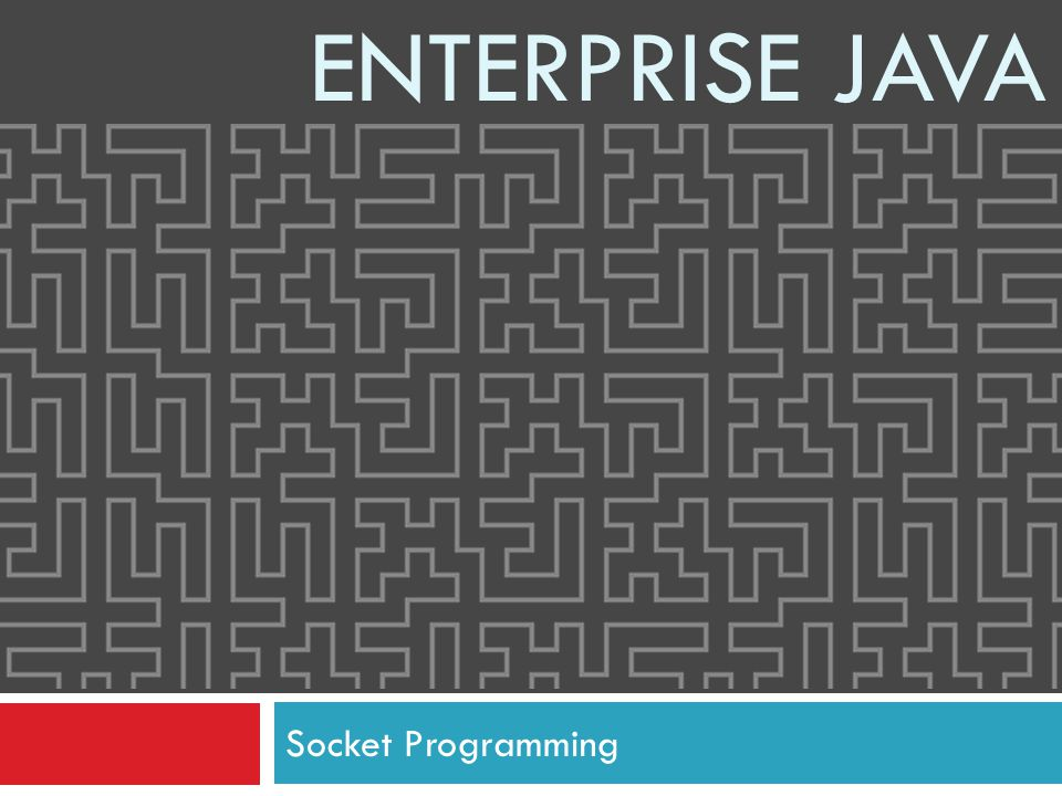 Socket Programming ENTERPRISE JAVA