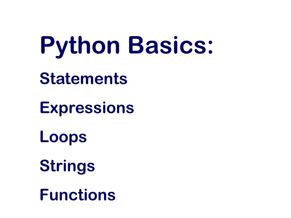 Python Basics: Statements Expressions Loops Strings Functions
